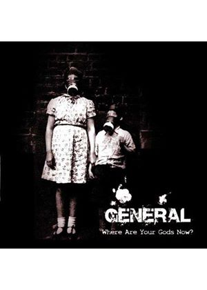 General - Where Are Your Gods Now? (Music CD)