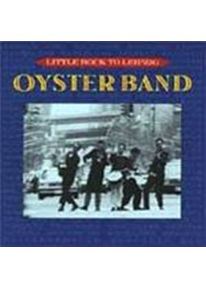 Oyster Band (The) - Little Rock To Leipzig (Music CD)