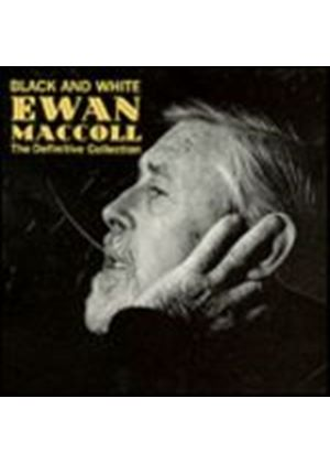 Ewan MacColl - Black & White, The Definitive Collection (Music CD)
