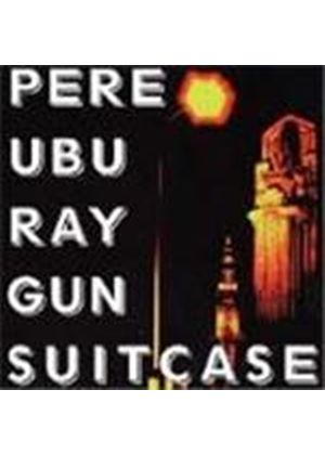 Pere Ubu - Ray Gun Suitcase [Remastered]
