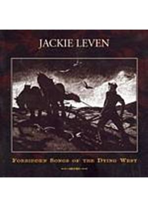 Jackie Leven - Forbidden Songs Of The Dying West (Music CD)