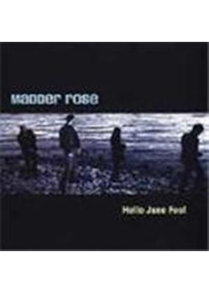 Madder Rose - Hello June Fool