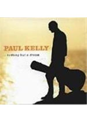 Paul Kelly (Rock) - Nothing But A Dream