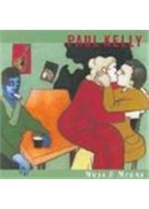 Paul Kelly - Ways And Means