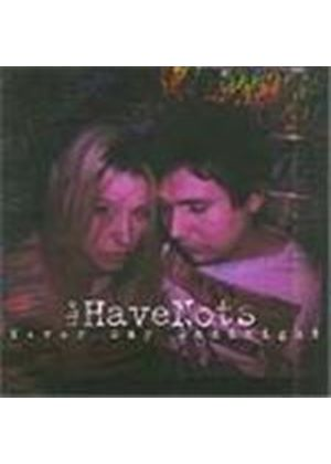 Havenots - Never Say Goodnight