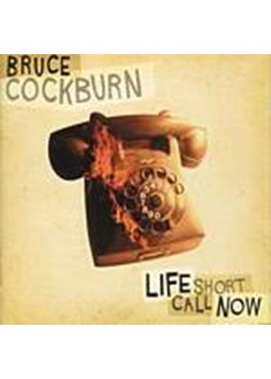 Bruce Cockburn - Life Short Call Now (Music CD)