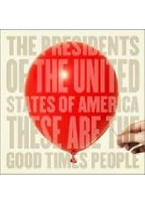 Presidents of the USA - These Are The Good Times People (Music CD)