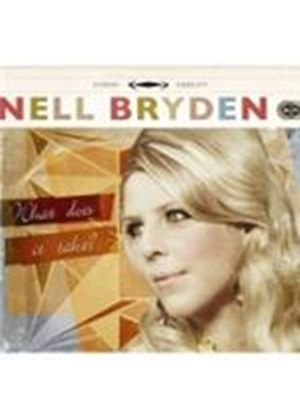 Nell Bryden - What Does It Take (Music CD)