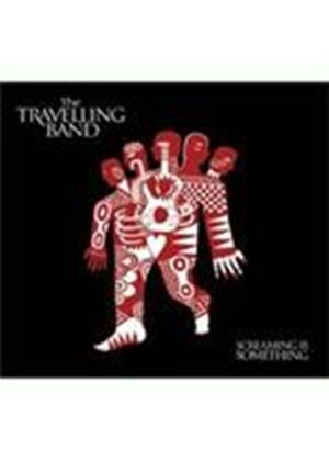 Travelling Band (The) - Screaming Is Something (Music CD)