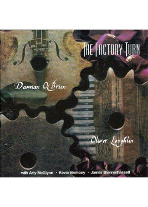 Oliver Loughlin And Damian O'Brien - The Factory Turn