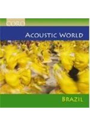 VARIOUS COMPOSERS - Acoustic World - Brazil (Daltro, Reiner, Dantas)