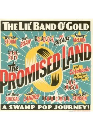 Lil' Band O' Gold - The Promised Land - A Swamp Pop Journey! (Music CD)