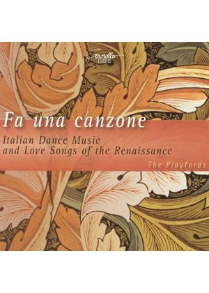Fa Una Canzone: Italian Dance Music and Love Songs of the Renaissance (Music CD)