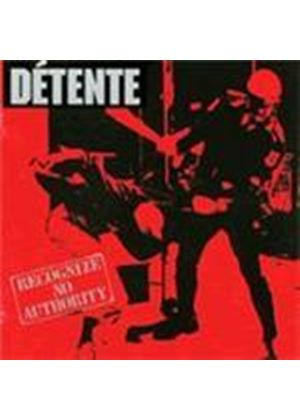 Detente - Recognize No Authority (Music CD)