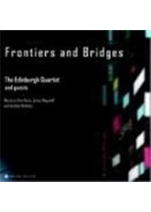 Frontiers and Bridges - (The) Edinburgh Quartet