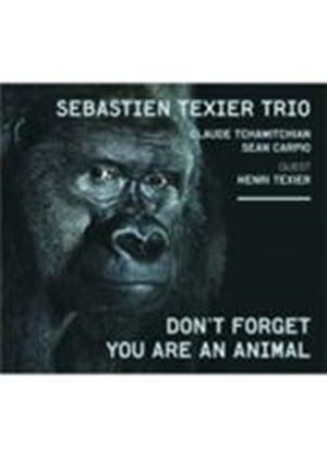 Sebastien Texier Trio - Don't Forget You Are An Animal [Digipak] (Music CD)