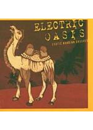Various Artists - Electric Oasis - Exotic Arabian Grooves (Music CD)