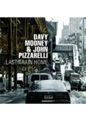Davy Mooney & John Pizzarelli - Last Train Home (Music CD)
