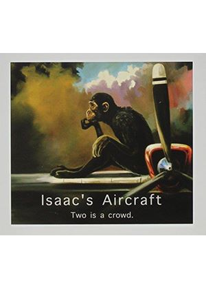 Isaac's Aircraft - Two is a Crowd (Music CD)