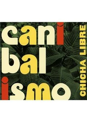 Chicha Libre - Canibalismo (Music CD)