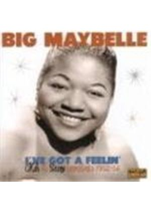 Big Maybelle - I've Got A Feelin' (Okeh & Savoy Recordings 1952-1956)