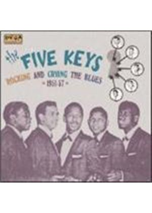 The Five Keys - Rocking And Crying The Blues 1951 - 57 (Music CD)