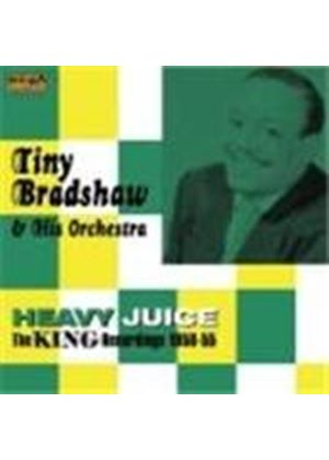 Tiny Bradshaw & His Orchestra - Heavy Juice (The King Recordings 1950-55)