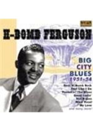 H-Bomb Ferguson - Big City Blues 1951-54