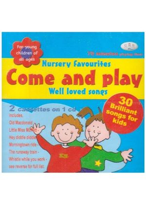 Various Artists - Come And Play - Nursery Favourites & Well Loved Songs