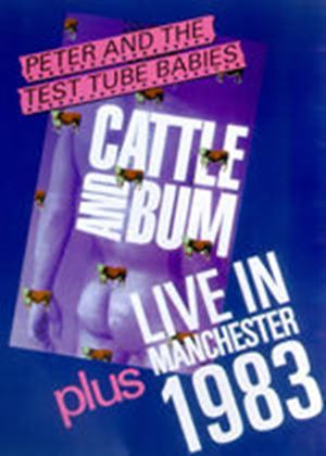 Peter & the Test Tube Babies - Peter And The Test Tube Babies - Cattle And Bum/Live In Manchester 1983