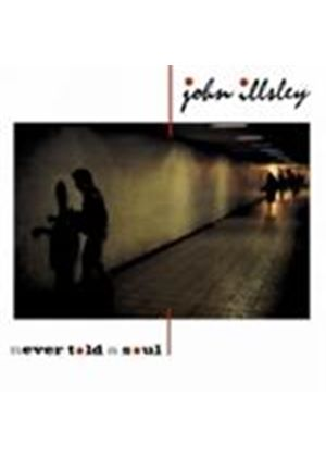 John Illsley - Never Told A Soul (Music CD)