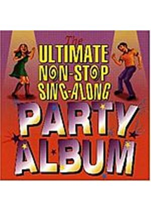 Various Artists - Ultimate Non-Stop Sing-Along Party Album (Music CD)