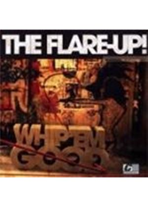 Flare Up - Whip 'Em Hard Whip 'Em Good (Music CD)