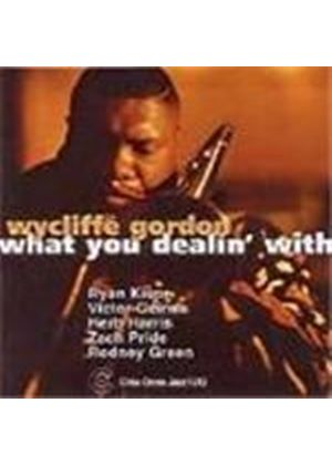 Wycliffe Gordon Quintet - What You Dealin' With