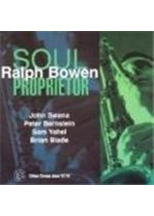 Ralph Bowen Quintet (The) - Soul Proprietor