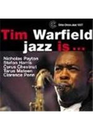 Tim Warfield Sextet - Jazz Is...