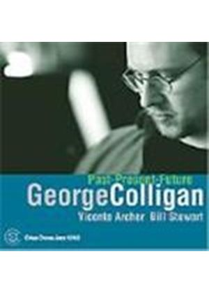 George Colligan - Past Present Future