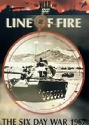 Line Of Fire - The Six Day War