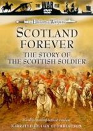 Scotland Forever - The Story Of The Scottish Soldier
