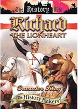 History Makers - Richard The Lionheart - The Crusader King