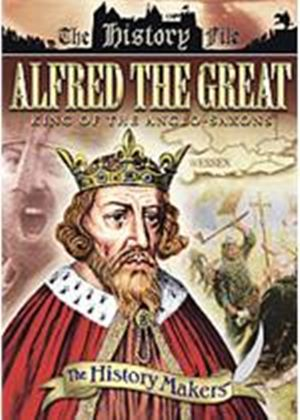 History Makers - Alfred The Great - King Of The Anglo-saxons