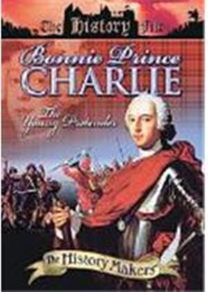 The History Makers - Bonnie Prince Charlie - The Young Pretender