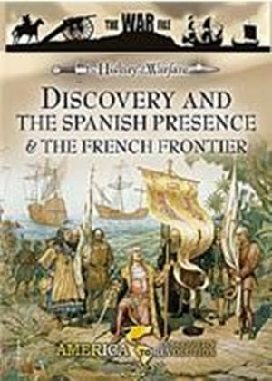 History Of Warfare - Discovery And The Spanish Presence And The French Frontier
