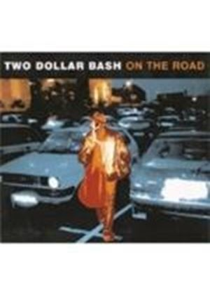 Two Dollar Bash - On The Road