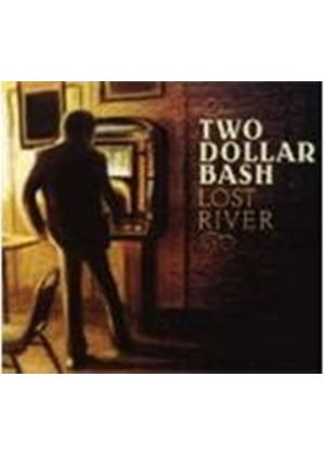Two Dollar Bash - Lost River