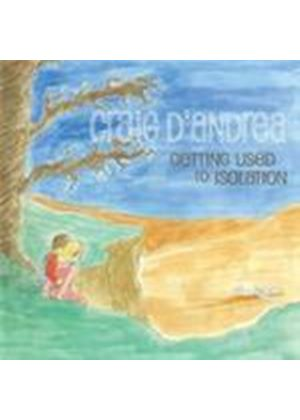 Craig D'Andrea - Getting Used To Isolation (Music CD)
