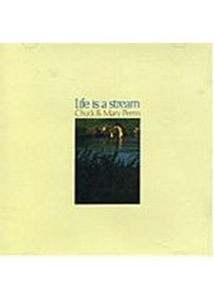 Chuck & Mary Perrin - Life Is A Stream (Music CD)
