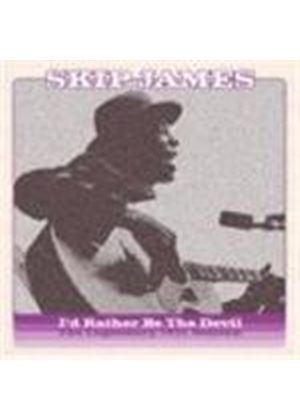 Skip James - Id Rather Be The Devil (Music CD)