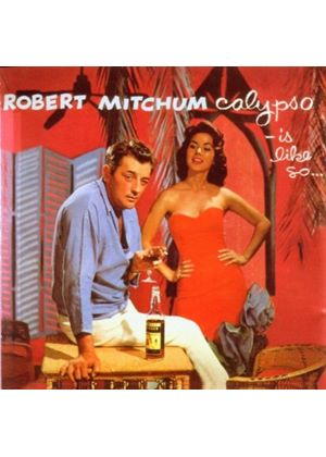 Robert Mitchum - Calypso Is Like So