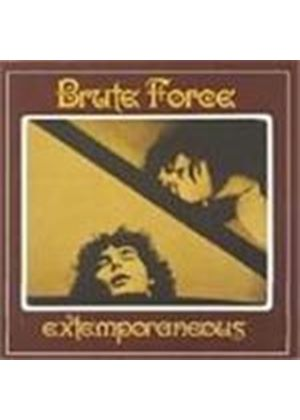 Brute Force - Extemporaneous